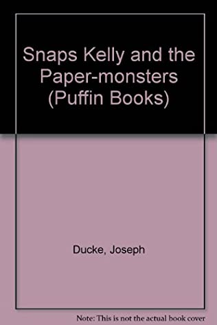 book cover of Snaps Kelly and the Paper-Monsters