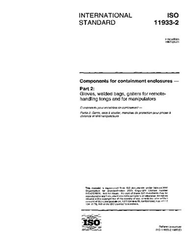 ISO 11933-2:1997, Components for containment enclosures - Part 2: Gloves, welded bags, gaiters for remote - handling tongs and for manipulators