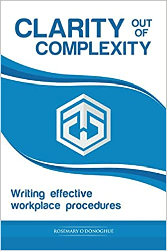 Writing Effective Workplace Procedures Clarity out of Complexity
