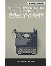 The Beginner's Guide to Pulp Fiction: The Heroes, the Villains and the Writers