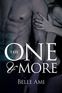 The One and More: An Erotic Suspense Novel (The Only One) (Volume 2) by Belle Ami (2014-06-08)