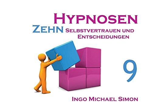 Zehn Hypnosen. Band 9: Selbstvertrauen und Entscheidungen