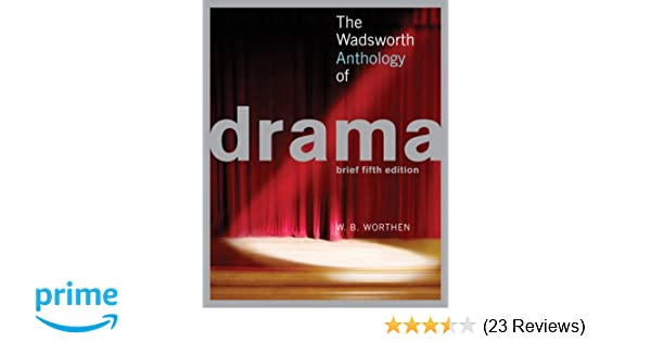 The wadsworth anthology of drama 5th edition w b worthen the wadsworth anthology of drama 5th edition w b worthen 9781413029185 amazon books fandeluxe Image collections