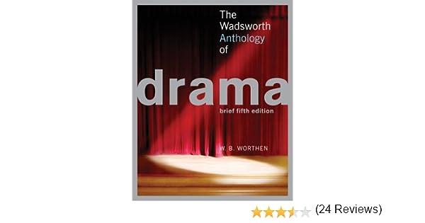 The wadsworth anthology of drama 5th edition w b worthen the wadsworth anthology of drama 5th edition w b worthen 9781413029185 amazon books fandeluxe Choice Image