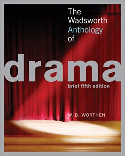 The wadsworth anthology of drama 5th edition w b worthen the wadsworth anthology of drama 5th edition 5th edition fandeluxe Choice Image