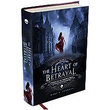 The Heart of Betrayal - Crônicas de Amor e Ódio, Volume 2: O segundo volume da fantasia mais amada do ano
