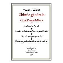 Chimie générale, Les Essentielles #1: Mole, molarité, stoechiométrie, etc. (French Edition)