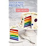 CAKE RECIPES: The Art of Creating Delectable Cake Recipes!