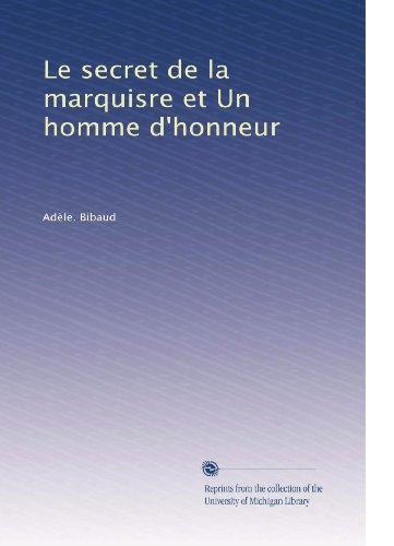 Le secret de la marquisre et Un homme d'honneur (French Edition)