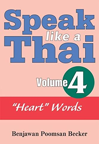 Speak Like a Thai, Vol. 4: Heart Words by Benjawan Poomsan Becker (2008-02-25) (Speak Like A Thai)