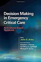 Decision Making in Emergency Critical Care: An Evidence-Based Handbook Front Cover