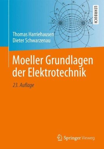Moeller Grundlagen der Elektrotechnik Taschenbuch – 29. August 2013 Thomas Harriehausen Dieter Schwarzenau Springer Vieweg 3834817856