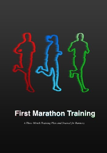 First Marathon Training: A Three Month Training Plan and Journal for Runners (I Believe Training Journal)