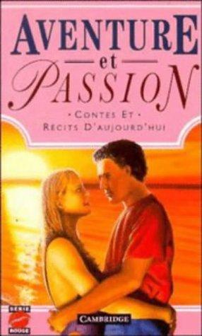 Aventure et passion: Contes et récits d'aujourd'hui (Série Rouge) (French Edition)