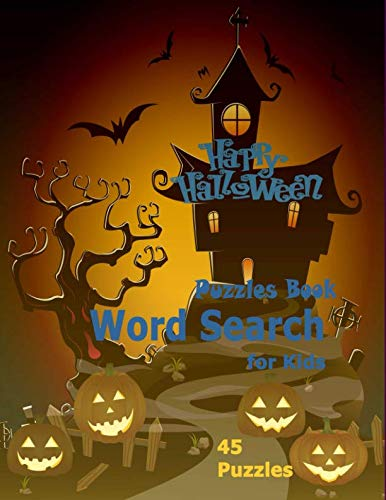 Happy Halloween Puzzles Book Word Search for Kids: Large-Print 45 Puzzles Easy Solving Word Search great gift for kids]()