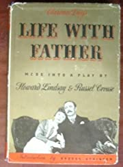 LIFE WITH FATHER. de Howard Lindsay And…