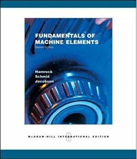 Fundamentals of Machine Elements, Third Edition