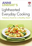 Anne Lindsay's Lighthearted Everyday Cooking, Anne Lindsay, 0771591195