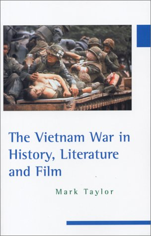 The Vietnam War in History, Literature and Film by University Alabama Press