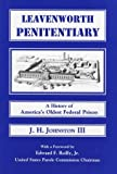 img - for Leavenworth Penitentiary: A History of America's Oldest Federal Prison book / textbook / text book