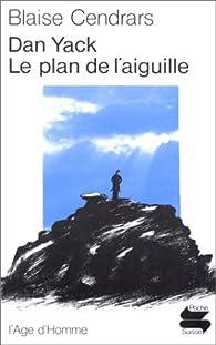 Dan Yack 01 : Le Plan de l'aiguille par Blaise Cendrars