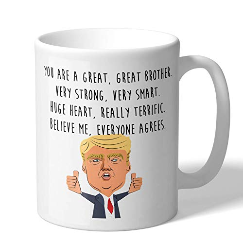 MugBros Funny Gift For Brother Great Brother Donald Trump Novelty Prank Gift 11 Ounce Coffee Mug (Brother Mug)