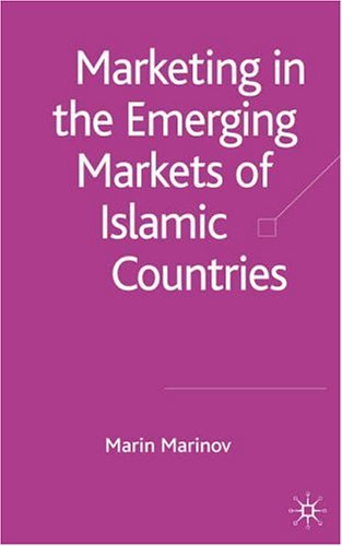 Marketing in the Emerging Markets of Islamic Countries by Marin Marinov