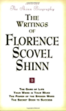 The Writings of Florence Scovel Shinn (Includes The Shinn Biography): The Game of Life/ Your Word Is Your Wand/ The Power of the Spoken Word/ The Secret Door to Success