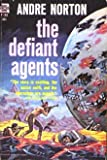 The Defiant Agents, Andre Norton, 0441142494