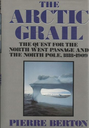 Download The Arctic Grail: The Quest for the Northwest Passage and the North Pole, 1818-1909 PDF