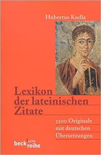 Lexikon Der Lateinischen Zitate  Originale Mit Ubersetzungen Und Belegstellen Amazon De Hubertus Kudla Ba C Bccher