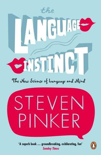 The Language Instinct : The New Science of Language and Mind (Penguin Science)