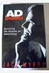 Adbashing: Surviving the Attacks on Advertising by Jack Myers (1993-04-01)