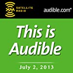 This Is Audible, July 02, 2013 | Kim Alexander