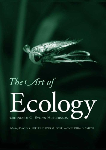 The Art of Ecology: Writings of G. Evelyn Hutchinson