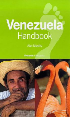 Venezuela Handbook: The Travel Guide (Footprint Handbook)