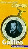 Galileo in 90 Minutes, John Gribbin and Mary Gribbin, 0094771103