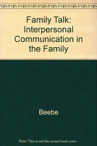 Family Talk: Interpersonal Communication in the Family