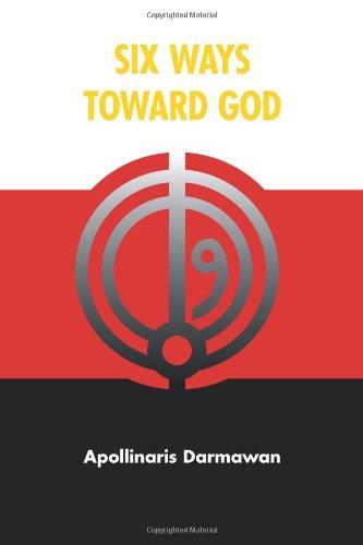 Read Online Six Ways Toward God PDF