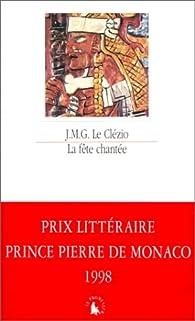 La Fête chantée et autres essais de thème amérindien par J.M.G. Le Clézio