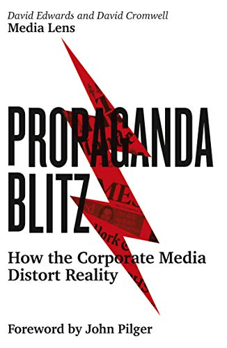 Propaganda Blitz: How the Corporate Media Distort Reality (Media Control The Spectacular Achievements Of Propaganda)