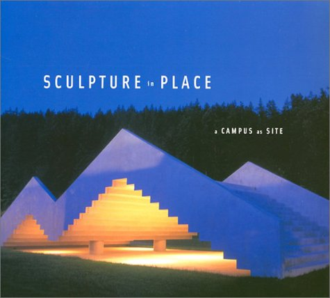 Read Online Sculpture in Place: A Campus As Site ebook