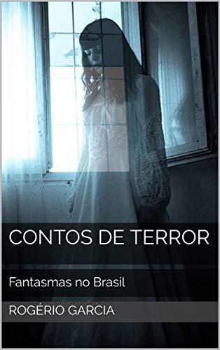 Contos de Terror: Fantasmas no Brasil (Terror nacional Livro 2)