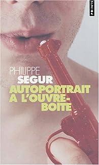 Autoportrait à l'ouvre-boîte par Philippe Ségur