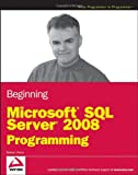 Beginning Microsoft SQL Server 2008 Programming, Robert Vieira, 0470257016