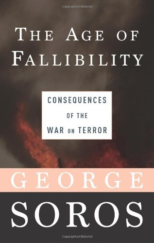 Read Online The Age of Fallibility: Consequences of the War on Terror pdf
