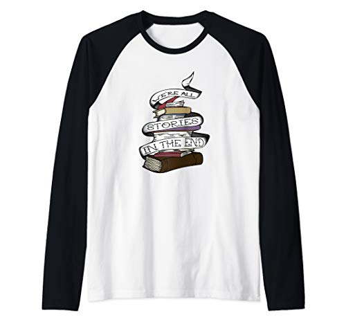 We're All Stories In The End Tattoo Design For Book Lovers Raglan Baseball Tee