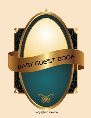 Baby Guest Book: Baby Shower Guest Book Sign In, Free Layout To Use as you wish for Names & Addresses, or Advice, Wishes, Comments or Predictions. (Guests) Paperback - January 24, 2018