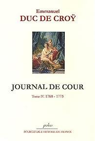 Journal de cour : Tome 4, 1768-1773 par Emmanuel de Croÿ-Solre