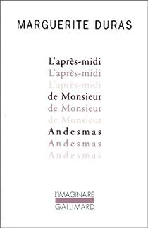 L'après-midi de Monsieur Andesmas par Duras